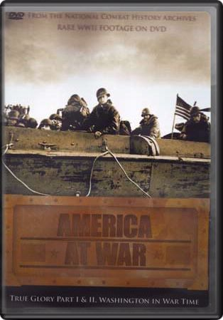 America At War (True Glory I & II / Washington in