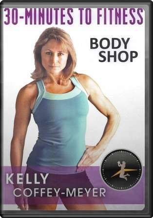 Kelly Coffey-Meyer: 30 Minutes to Fitness - Body