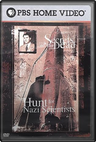 Secrets of the Dead - The Hunt for Nazi Scientists