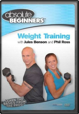 Absolute Beginners Fitness: Weight Training With