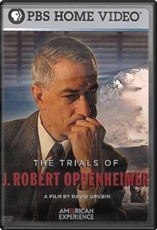 The Trials of J. Robert Oppenheimer