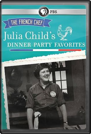 The French Chef: Julia Child's Dinner Party
