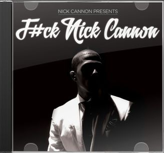 F#ck Nick Cannon (Live) (2-CD)