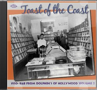 Toast of The Coast, Volume 2 - 1950s R&B From