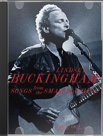 Songs from the Small Machine - Live in L.A. (DVD