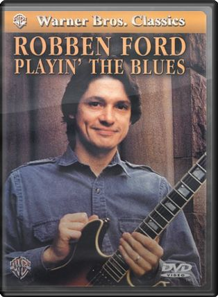 Robben Ford - Playin' the Blues
