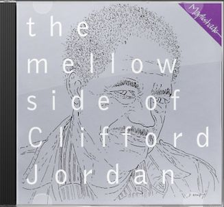 Mellow Side of Clifford Jordan