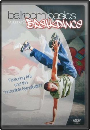 Ballroom Basics, Volume 9: Breakdance