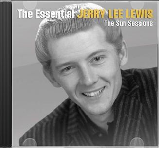 The Essential Jerry Lee Lewis: The Sun Sessions