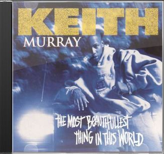 Keith Murray The Most Beautifullest Thing In This World
