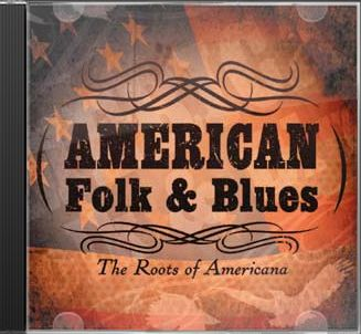 America Folk & Blues: The Roots of Americana