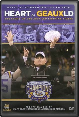 Heart of Geauxld: Story of the 2007 LSU Fighting