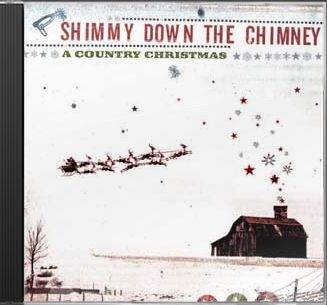 Shimmey Down The Chimney: A Country Christmas