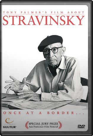 Stravinsky: Once At A Border - A Film By Tony
