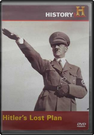 History Channel: Hitler's Lost Plan