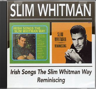 Irish Songs the Slim Whitman Way / Reminiscing