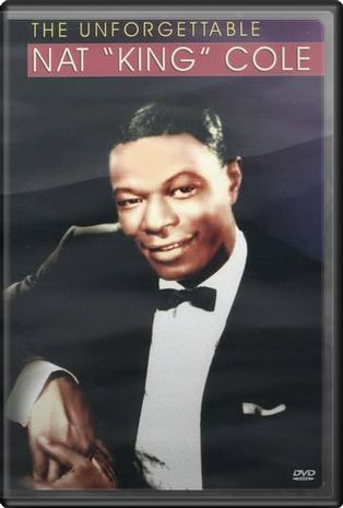 "The Unforgettable Nat ""King"" Cole"