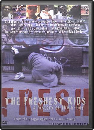 Freshest Kids: A History of the B-Boy