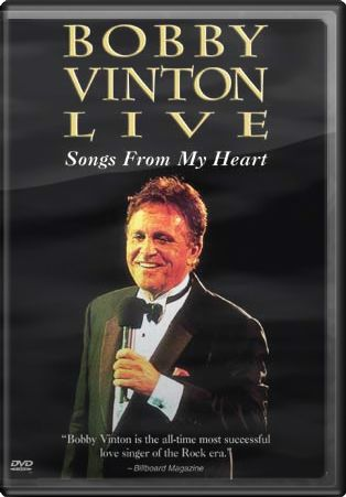 Bobby Vinton Live: Songs From My Heart