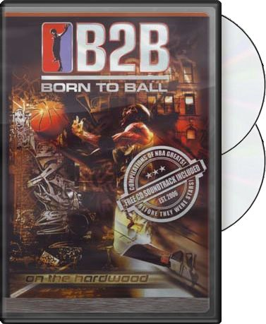 B2B: Born to Ball - On the Hardwood (with