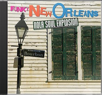 Funky New Orleans: NOLA Soul Explosion