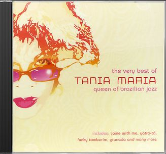 The Very Best of Tania Maria: Queen of Brazilian