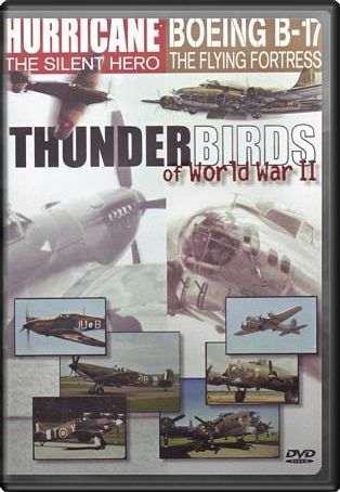 Thunderbirds of World War II: Hurricane / Boeing