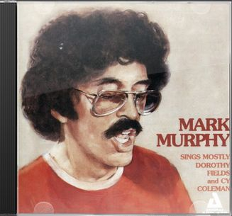 Mark Murphy Sings Mostly Dorothy Fields and Cy