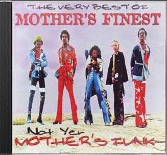 Not Yer Mother's Funk - The Very Best of Mother's