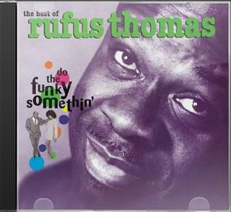 Do The Funky Somethin': The Best of Rufus Thomas