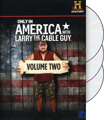 Only in America with Larry the Cable Guy - Volume