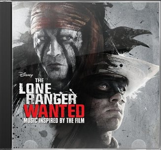 The Lone Ranger: Wanted (Music Inspired By The