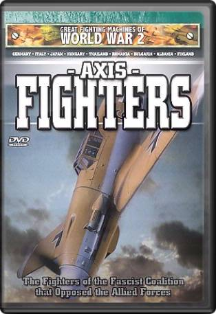 Great Fighting Machines of WWII: Axis Fighters