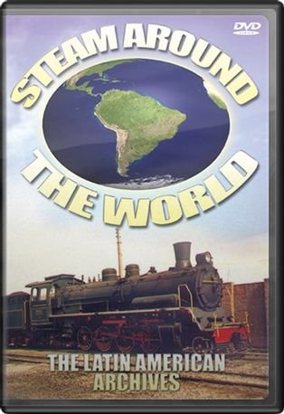 Steam Around the World: The Latin American