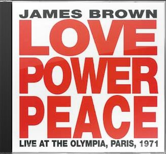 Love Power Peace: Live At The Olympia, Paris 1971
