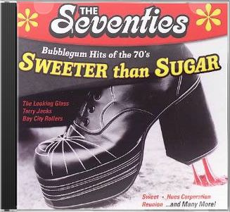 The Seventies-Sweeter Than Sugar: Bubblegum Hits