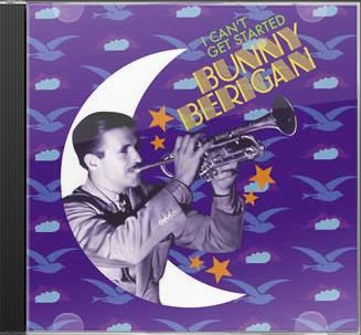 I Can't Get Started: The Best of Bunny Berigan