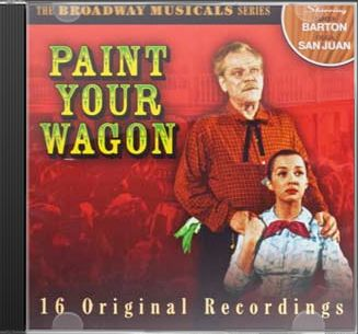 Broadway Musicals Series - Paint Your Wagon (With