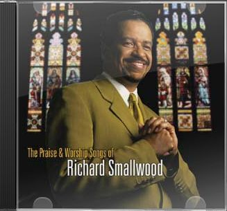 The Praise & Worship Songs of Richard Smallwood