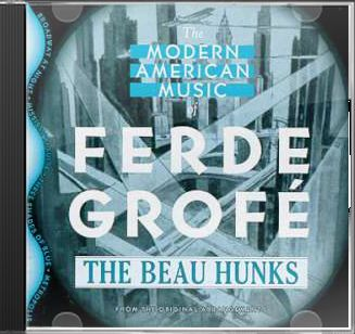 The Modern American Music of Ferde Grofe (From