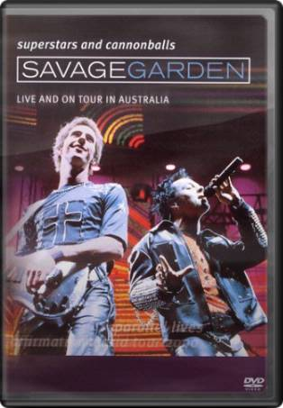 Savage Garden - Superstars And Cannonballs: Live