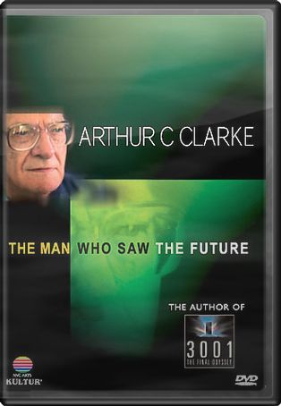 Arthur C. Clarke - The Man Who Saw The Future