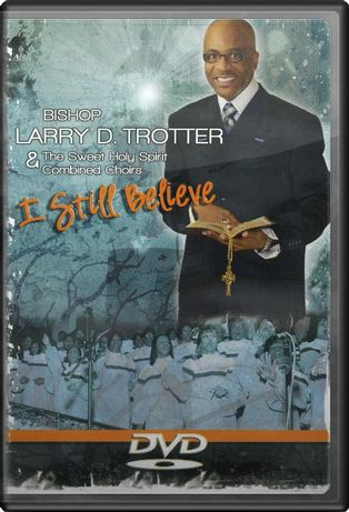 Bishop Larry D. Trotter & The Sweet Holy Spirit
