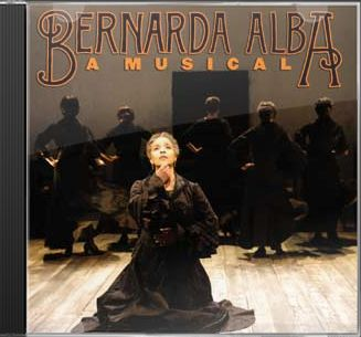 Bernarda Alba CD 2006 Off Broadway Musical Cast Recording