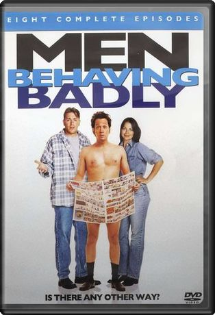 Men Behaving Badly (US) - Eight Complete Episodes