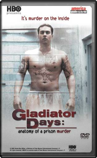 Gladiator days anatomy of a prison