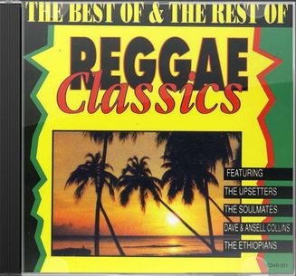 The Best of & the Rest of Reggae Classics