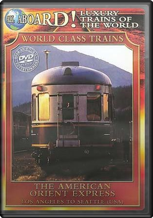 All Aboard! Luxury Trains of the World - The