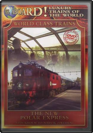 World Class Trains: Luxury Trains Of The World -