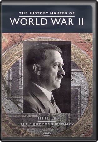 The History Makers of World War II - Hitler